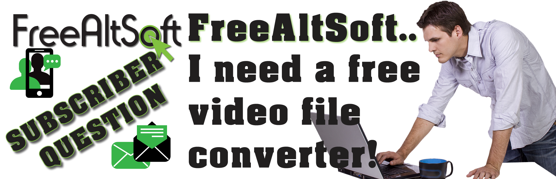 Subscriber Question: Free Video File Converter