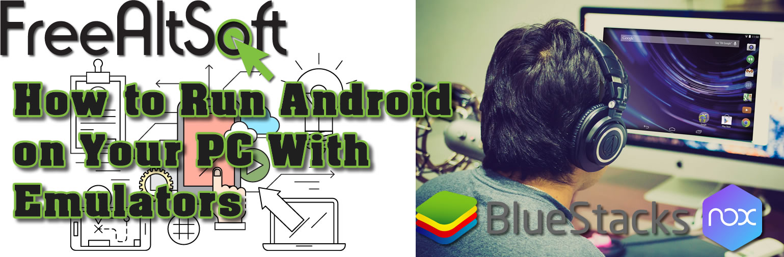 How To Run Android On Your PC With Emulators